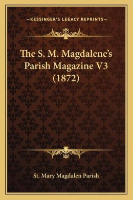 The S. M. Magdalene's Parish Magazine V3 (1872)