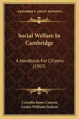 Social Welfare in Cambridge: A Handbook for Citizens (1907)