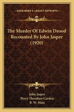 The Murder Of Edwin Drood Recounted By John Jasper (1920)