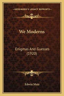 We Moderns: Enigmas and Guesses (1920)