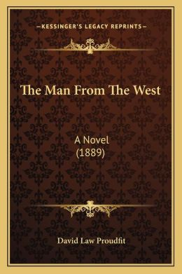 The Man from the West: A Novel (1889)