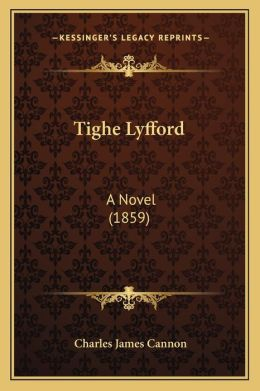 Tighe Lyfford: A Novel (1859)