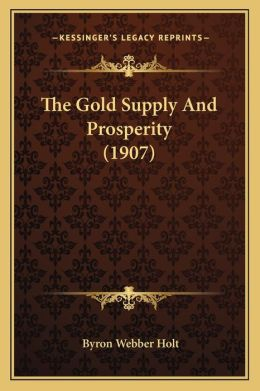 The Gold Supply And Prosperity (1907)
