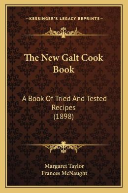 The New Galt Cook Book: A Book of Tried and Tested Recipes (1898)