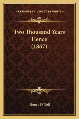 Two Thousand Years Hence (1867)