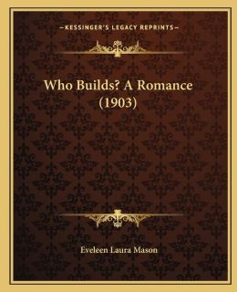 Who Builds? a Romance (1903)