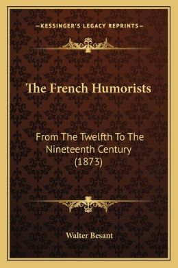 The French Humorists: From the Twelfth to the Nineteenth Century (1873)