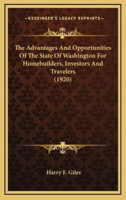 The Advantages And Opportunities Of The State Of Washington For Homebuilders, Investors And Travelers (1920)