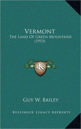 Vermont: The Land Of Green Mountains (1913)
