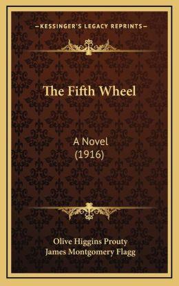 The Fifth Wheel: A Novel (1916)