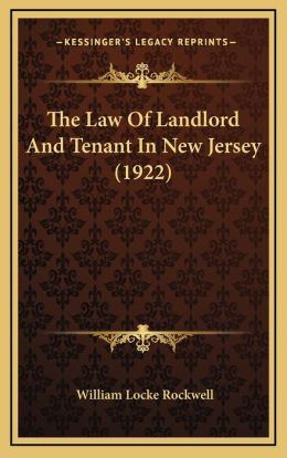 The Law of Landlord and Tenant in New Jersey (1922)
