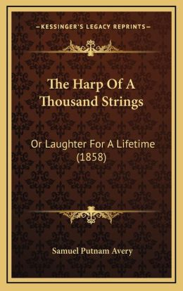 The Harp Of A Thousand Strings: Or Laughter For A Lifetime (1858)