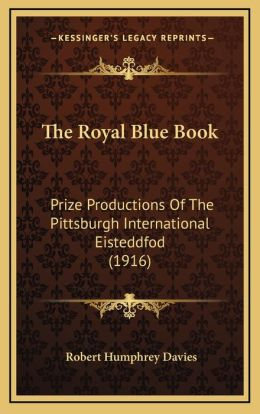 The Royal Blue Book: Prize Productions of the Pittsburgh International Eisteddfod (1916)