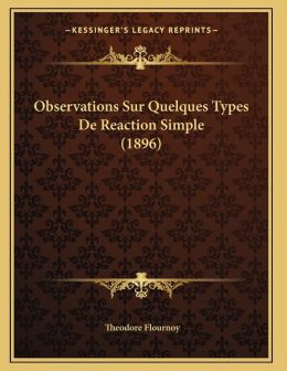 Observations Sur Quelques Types De Reaction Simple (1896)