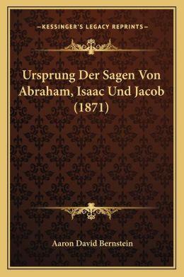 Ursprung Der Sagen Von Abraham, Isaac Und Jacob (1871)