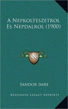 A Nepkolteszetrol Es Nepdalrol (1900)