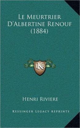 Le Meurtrier D'Albertine Renouf (1884)