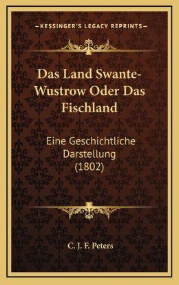 Das Land Swante-Wustrow Oder Das Fischland: Eine Geschichtliche Darstellung (1802)