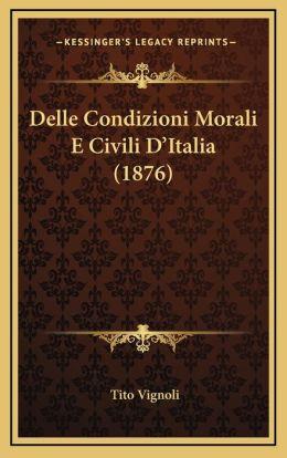 Delle Condizioni Morali E Civili D'Italia (1876)