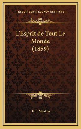 L'Esprit de Tout Le Monde (1859)