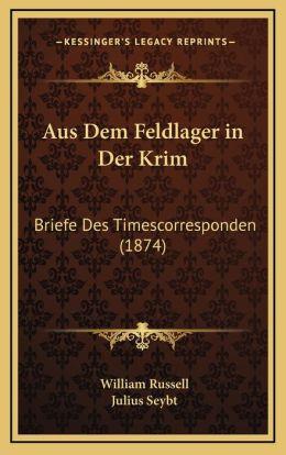 Aus Dem Feldlager in Der Krim: Briefe Des Timescorresponden (1874)