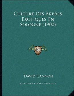 Culture Des Arbres Exotiques En Sologne (1900)