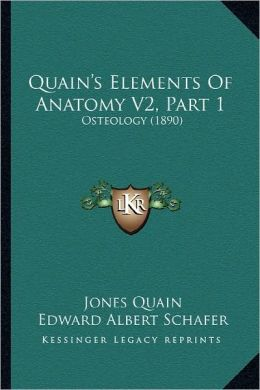 Quain's Elements of Anatomy V2, Part 1: Osteology (1890)