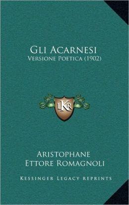 Gli Acarnesi: Versione Poetica (1902)