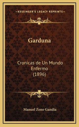 Garduna: Cronicas de Un Mundo Enfermo (1896)