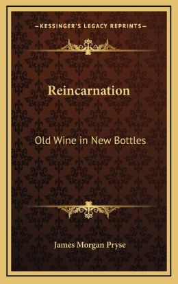Reincarnation: Old Wine In New Bottles