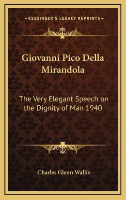 essay on dignity of man Writers of the the renaissance notes by dr honora m finkelstein 1 - giovanni pico della mirandola - oration on the dignity of man although christian in structure.