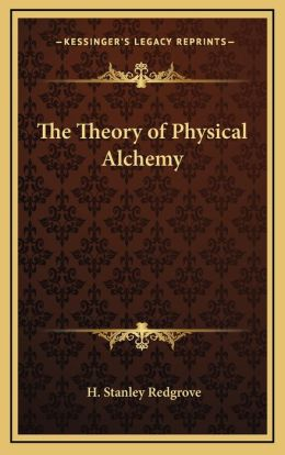 The Theory of Physical Alchemy