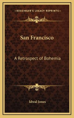 San Francisco: A Retrospect of Bohemia