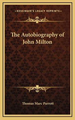 The Autobiography of John Milton