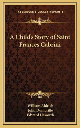 A Child's Story of Saint Frances Cabrini