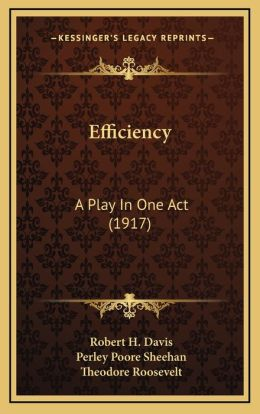 Efficiency: A Play In One Act (1917)
