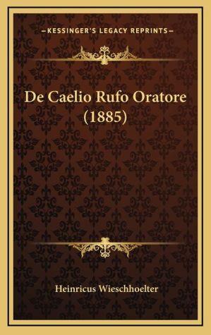 De Caelio Rufo Oratore (1885)
