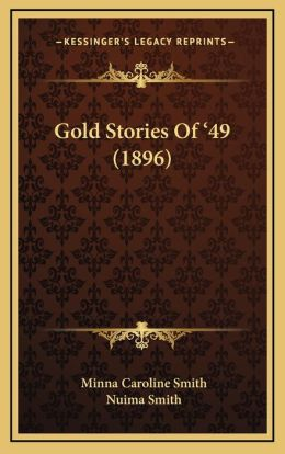 Gold Stories Of '49 (1896)
