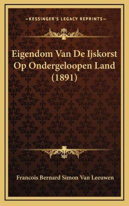 Eigendom Van De Ijskorst Op Ondergeloopen Land (1891)