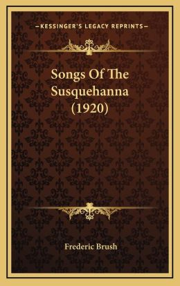 Songs Of The Susquehanna (1920)