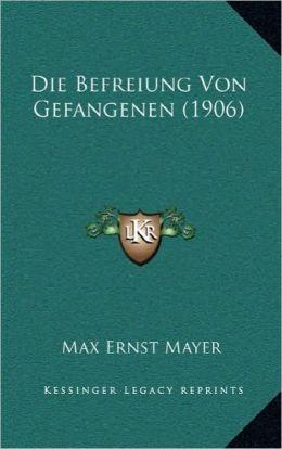 Die Befreiung Von Gefangenen (1906)