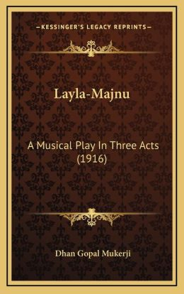 Layla-Majnu: A Musical Play In Three Acts (1916)