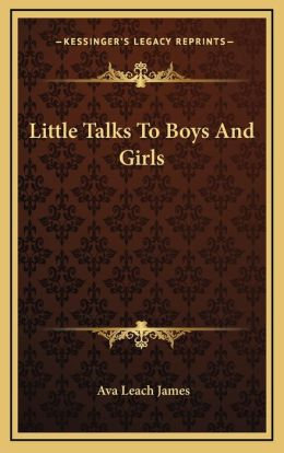 Little Talks To Boys And Girls