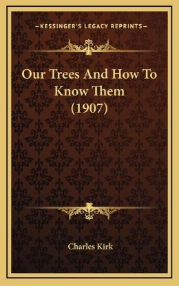 Our Trees And How To Know Them (1907)