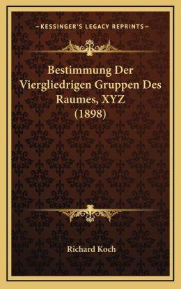 Bestimmung Der Viergliedrigen Gruppen Des Raumes, XYZ (1898)