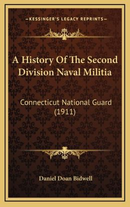 A History Of The Second Division Naval Militia: Connecticut National Guard (1911)