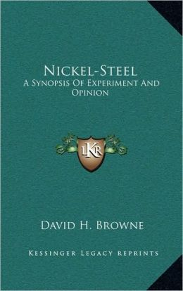 Nickel-Steel: A Synopsis Of Experiment And Opinion