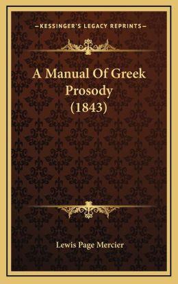 A Manual Of Greek Prosody (1843)