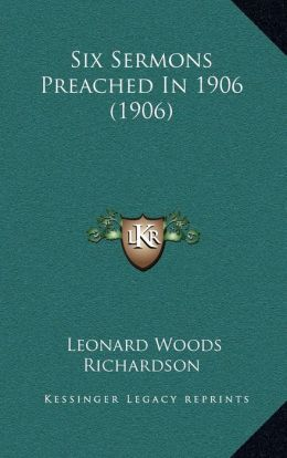 Six Sermons Preached In 1906 (1906)