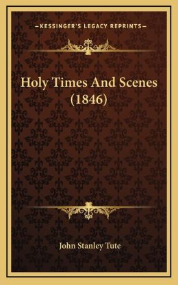 Holy Times And Scenes (1846)